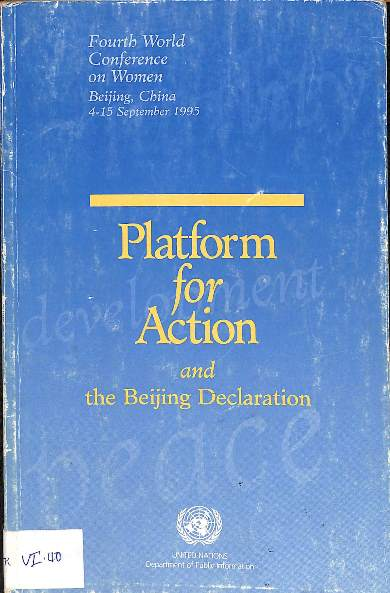 The Beijing declaration and platform for action : Fourth world conference on women Beijin, China 4-15 September 1995