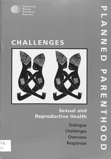 Planned parenthood challenges: Sexual and reproductive health