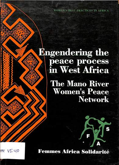 Engendering the peace process in west Africa: The Mano river women's peace network