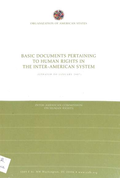 Basic documents pertaining to human rights in the inter-American system (updated to January 2007)