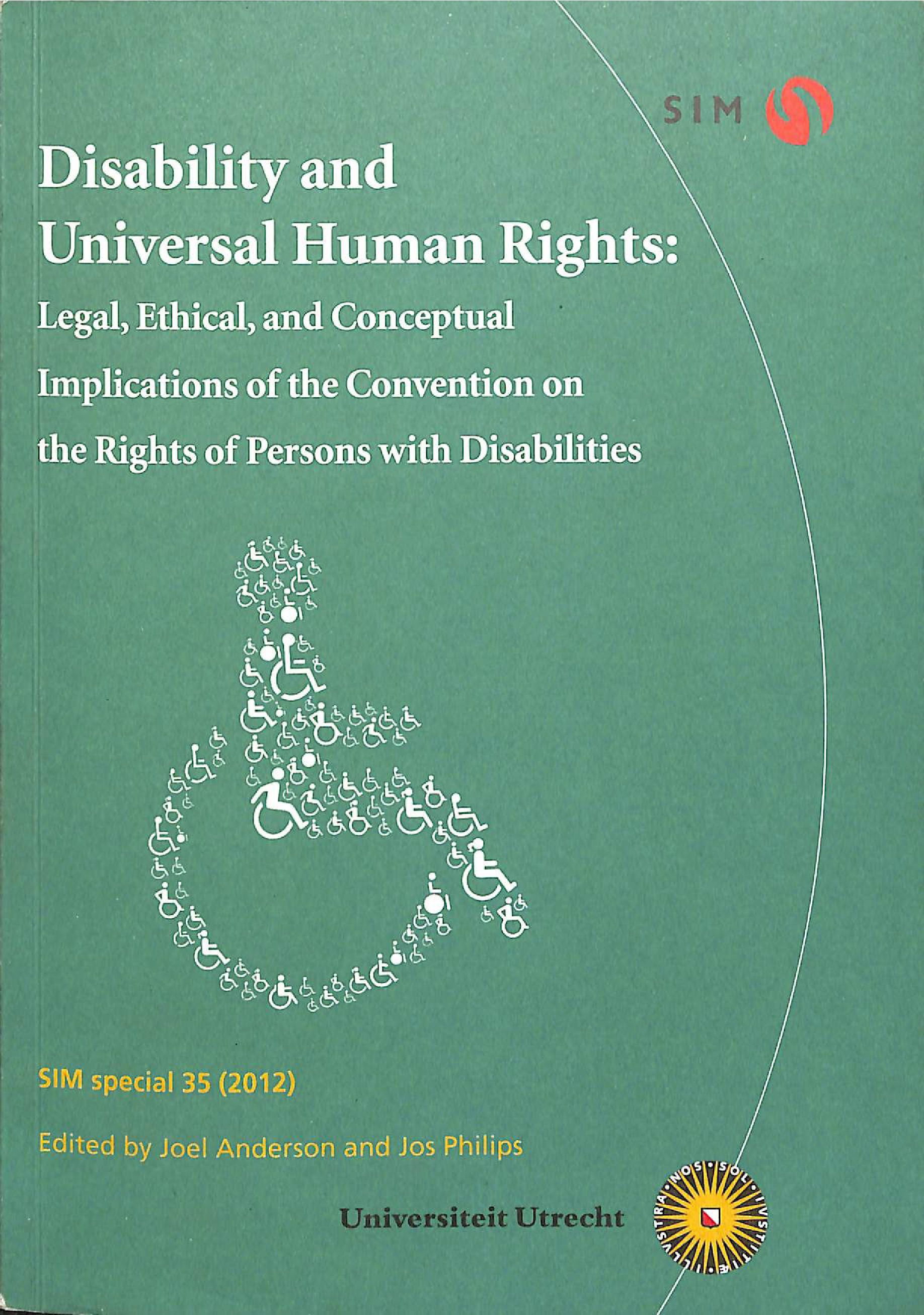 Disability Human Right: Legal, Ethical, and Conceptual Implications of the Convention on the Rights of Persons with Disabilities