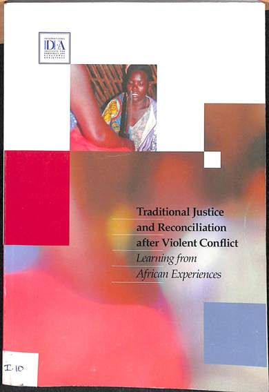 Traditional justice and reconciliation after violent conflict: learning from African experiences