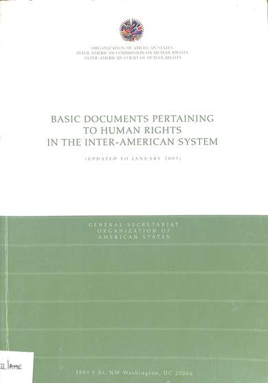 Basic documents pertaining to human rights in the inter-American system (updated to January 2003)