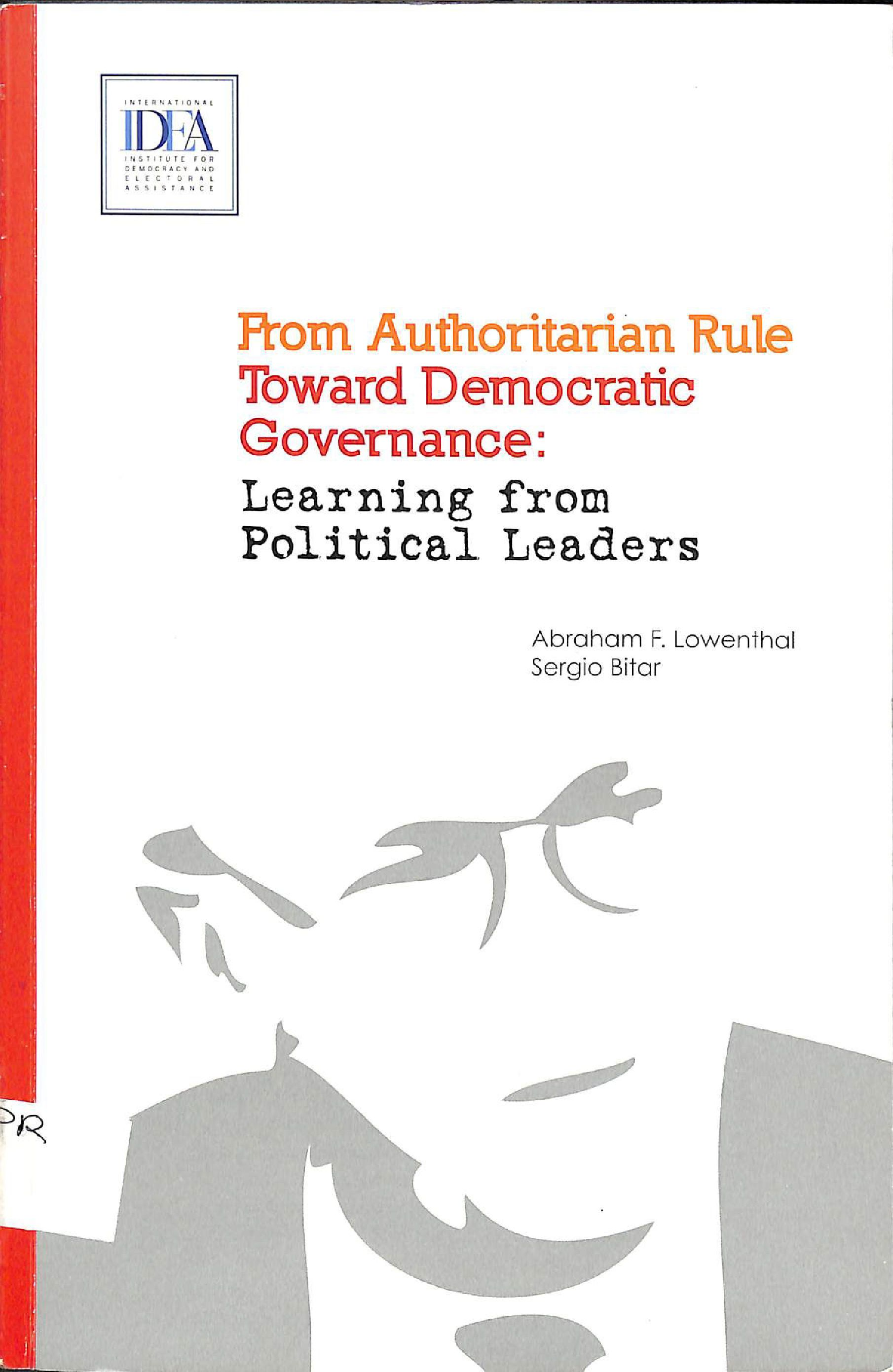 From authoritarian rule toward democratic governance: learning from political leaders