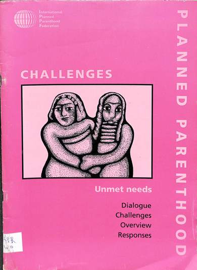 Planned parenthood challenges unmet needs: Dialogue challenges overview responses