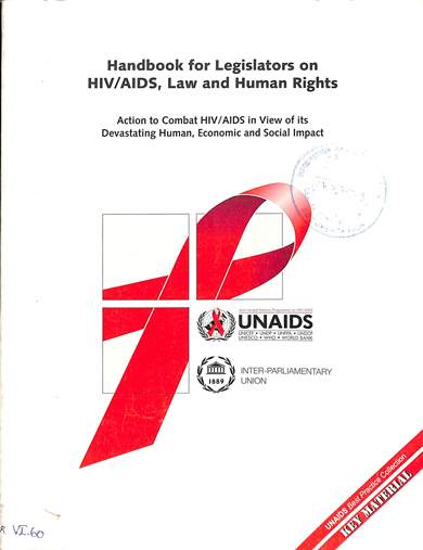 Handbook for legislators on HIV/AIDS, law and human rights: Action to combat HIV/AIDS in view of its devastating human, economic and social impact