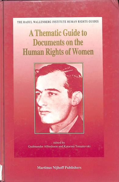 A thematic guide to documents on the human rights of women: Global and regional standards adopted by intergovernmental organizations, international non-governmental organizations and professional associations