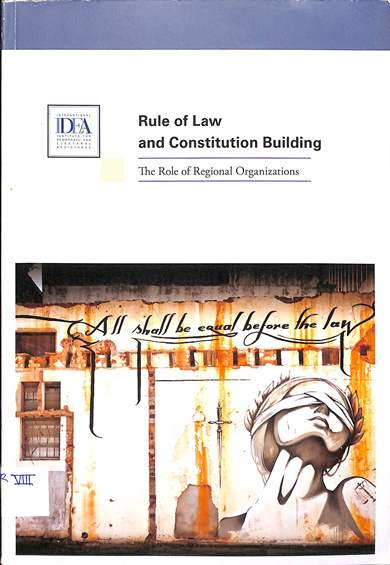 Rule of law and constitution building: The role of regional organizations
